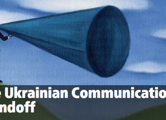 The Ukrainian Communications Standoff
