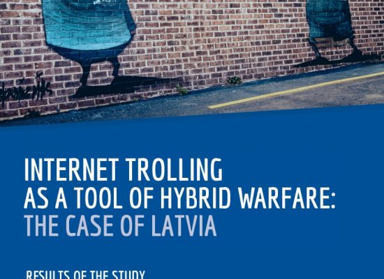 Internet Trolling as a hybrid warfare tool: the case of Latvia