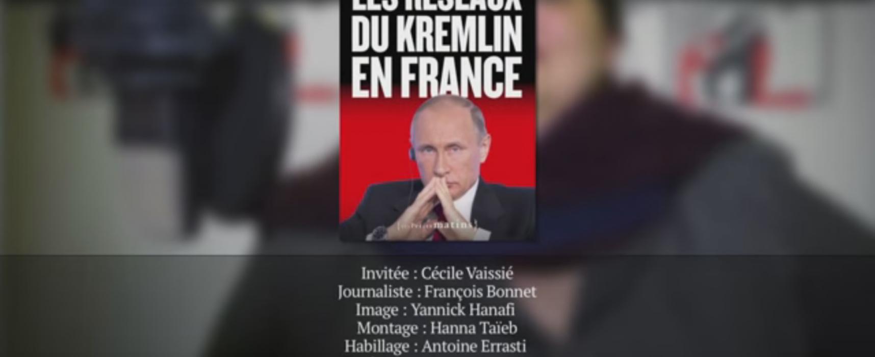Cécile Vaissié: les réseaux du Kremlin en France