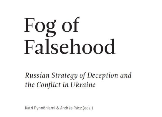 Fog of Falsehood: Russian Strategy of Deception and the Conflict in Ukraine