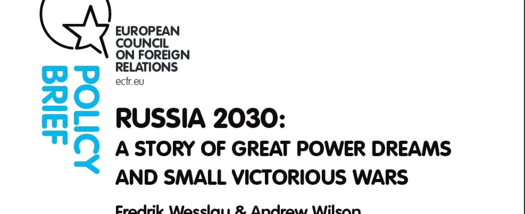 Russia 2030: A story of great power dreams and small victorious wars