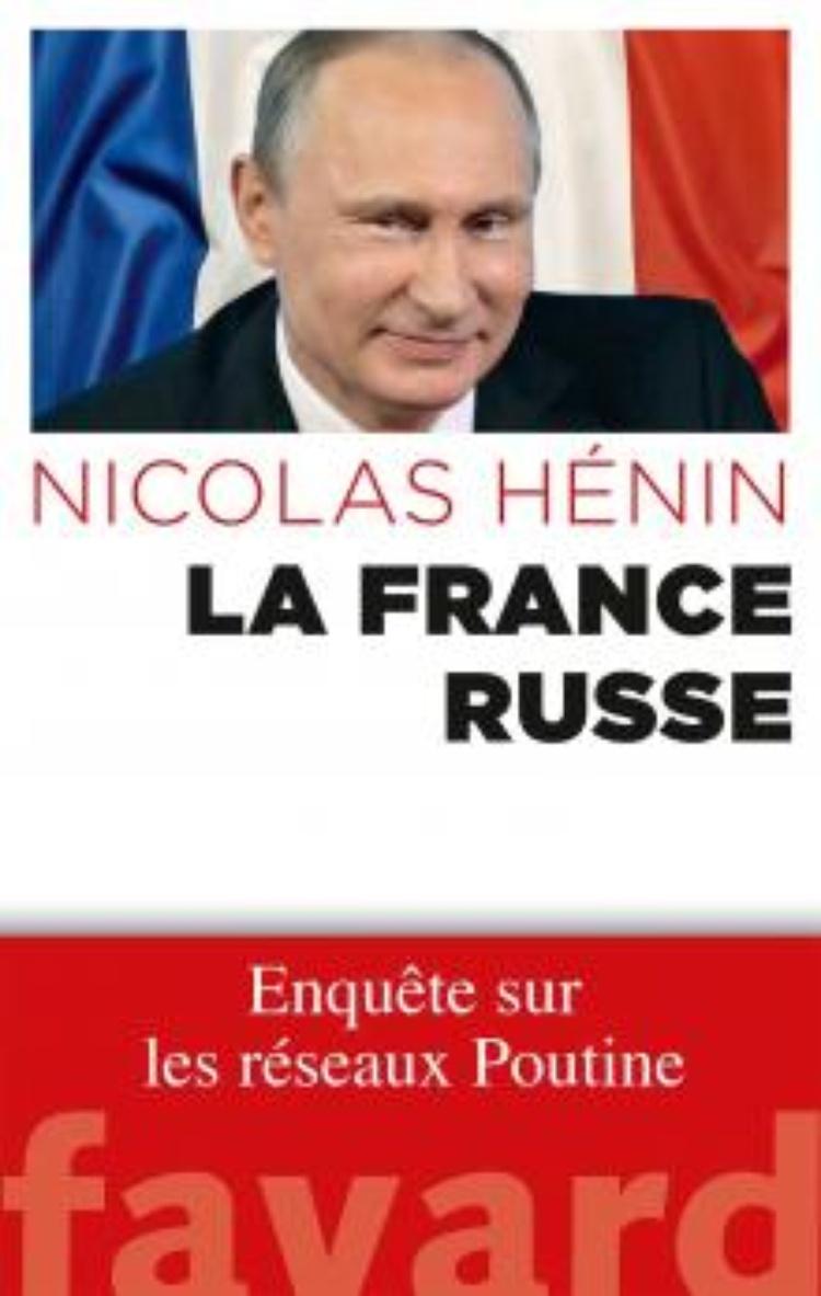 LA FRANCE RUSSE, enquête sur les réseaux Poutine, Nicolas Hénin par COMITE UKRAINE Libération