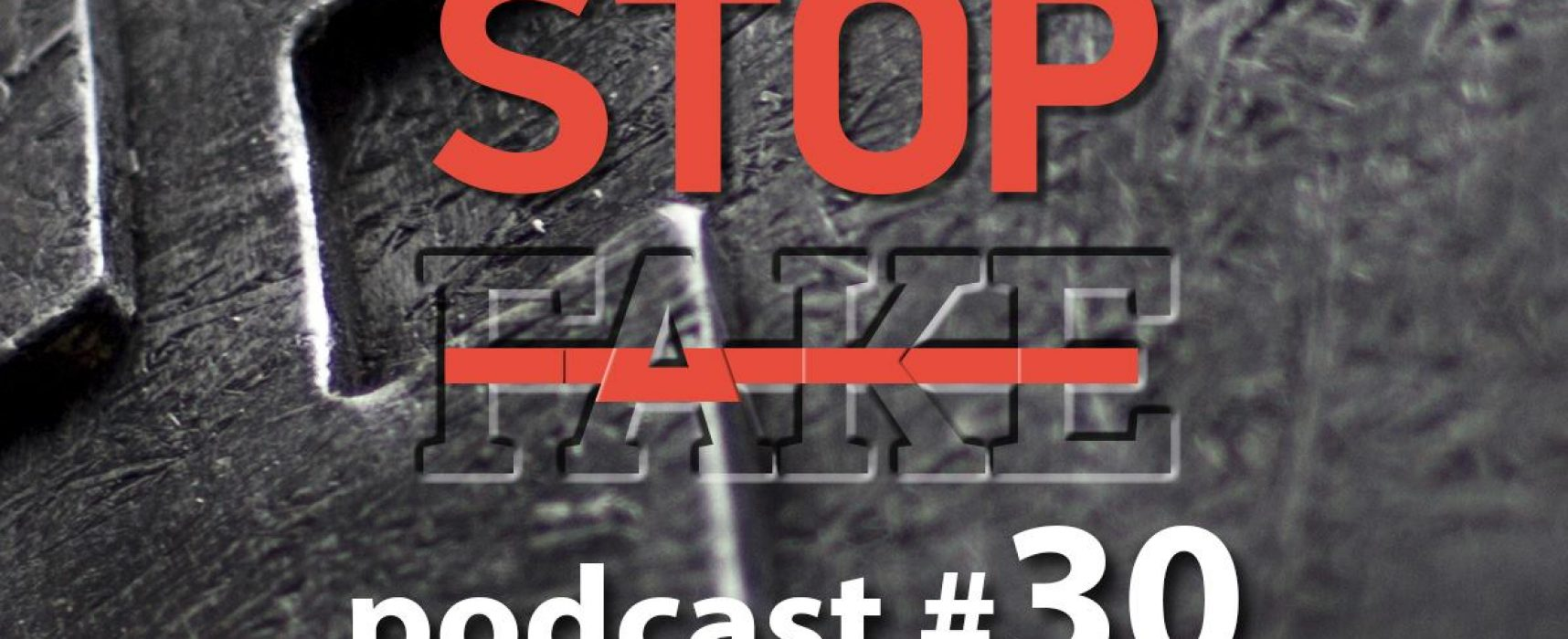 StopFake podcast #30