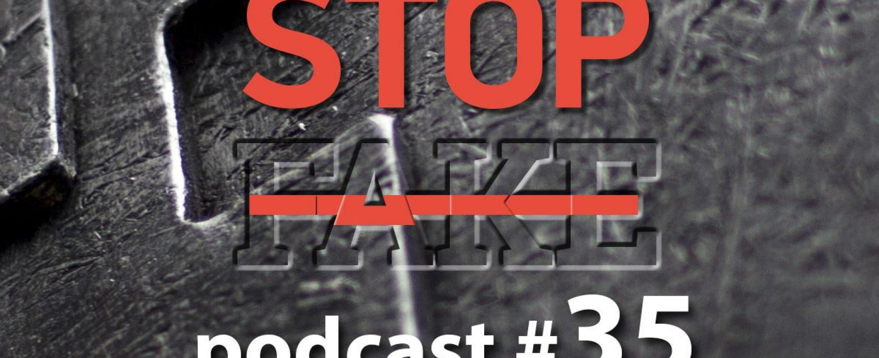 StopFake podcast #35