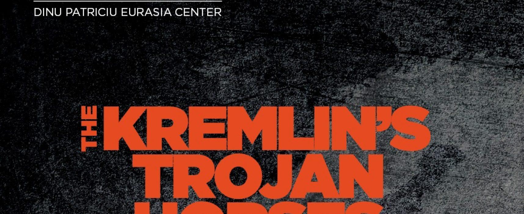 The Kremlin's Trojan Horses