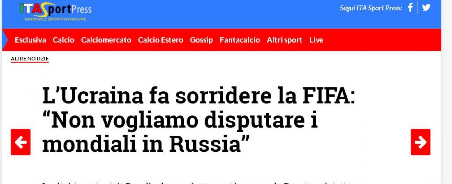 Ucraina : non disputeremo i mondiali in Russia (Fake)