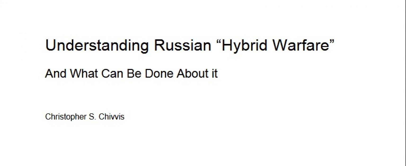 """Understanding Russian """"Hybrid Warfare"""" and what can be done about it"""