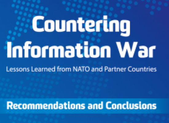 Countering Information War Lessons Learned from NATO and Partner Countries: Recommendations and Conclusions