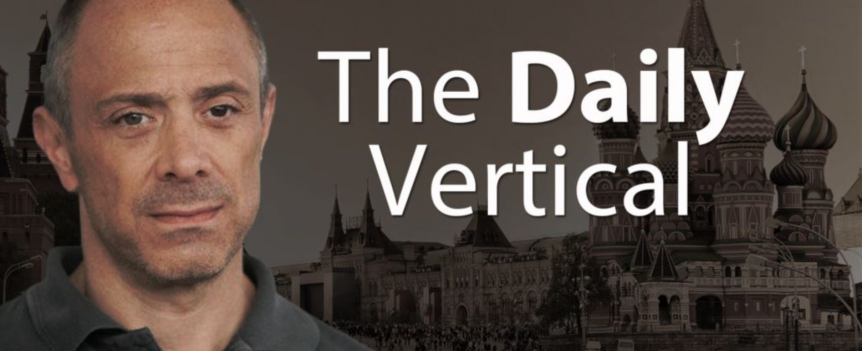 The Daily Vertical: Putin's Hybrid Repression (Transcript)