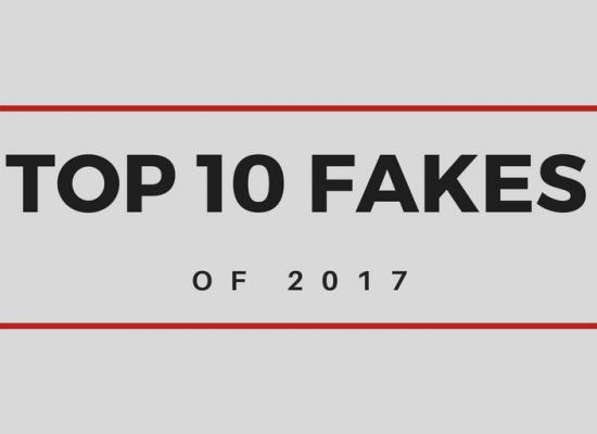 Zusammenfassung der TOP 10 Fakes im Jahr 2017