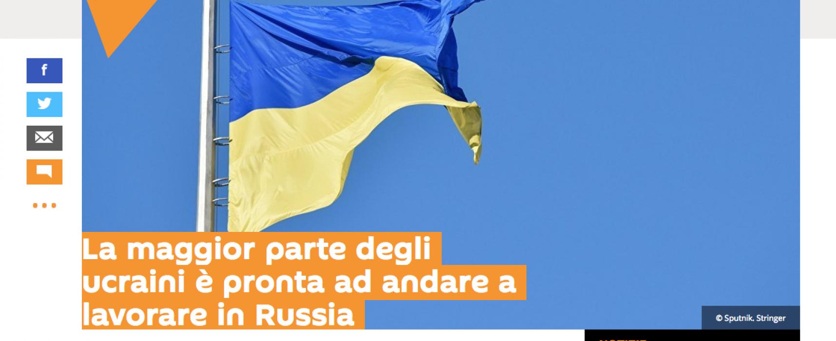 Fake : La maggior parte degli ucraini è pronta ad andare a lavorare in Russia