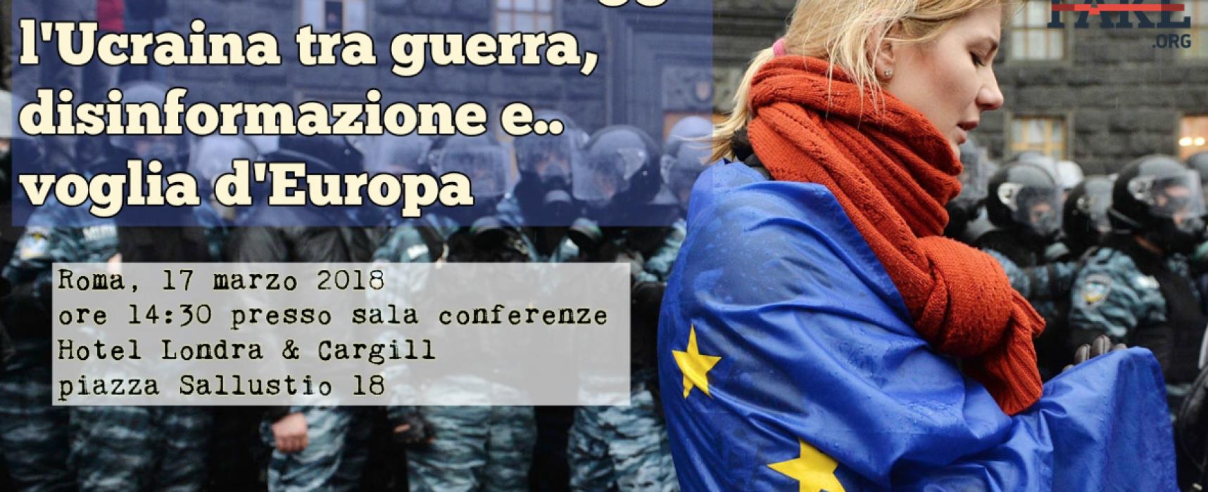 Da Euromaidan ad oggi, l'Ucraina tra guerra, disinformazione e voglia di Europa