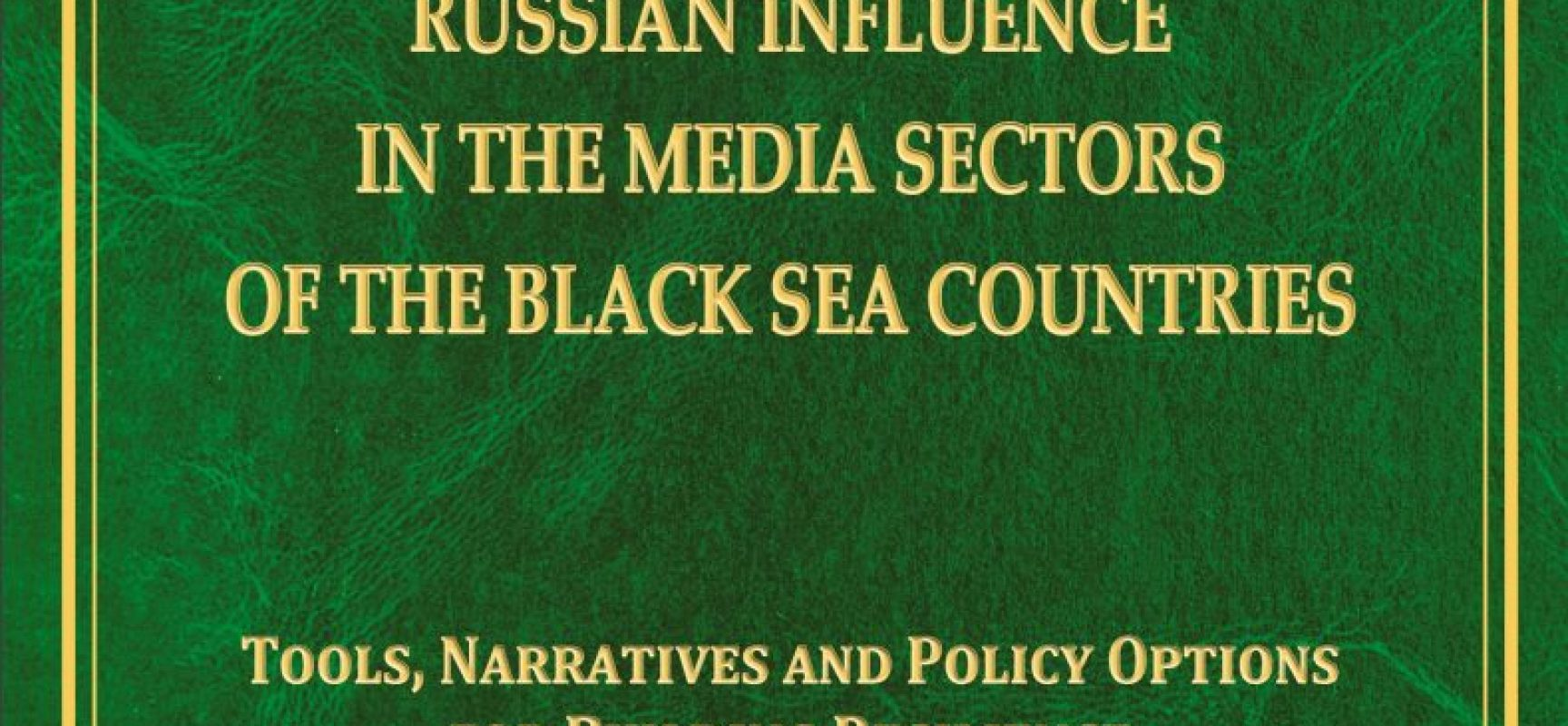 Russian influence in the media sectors of the Black Sea countries