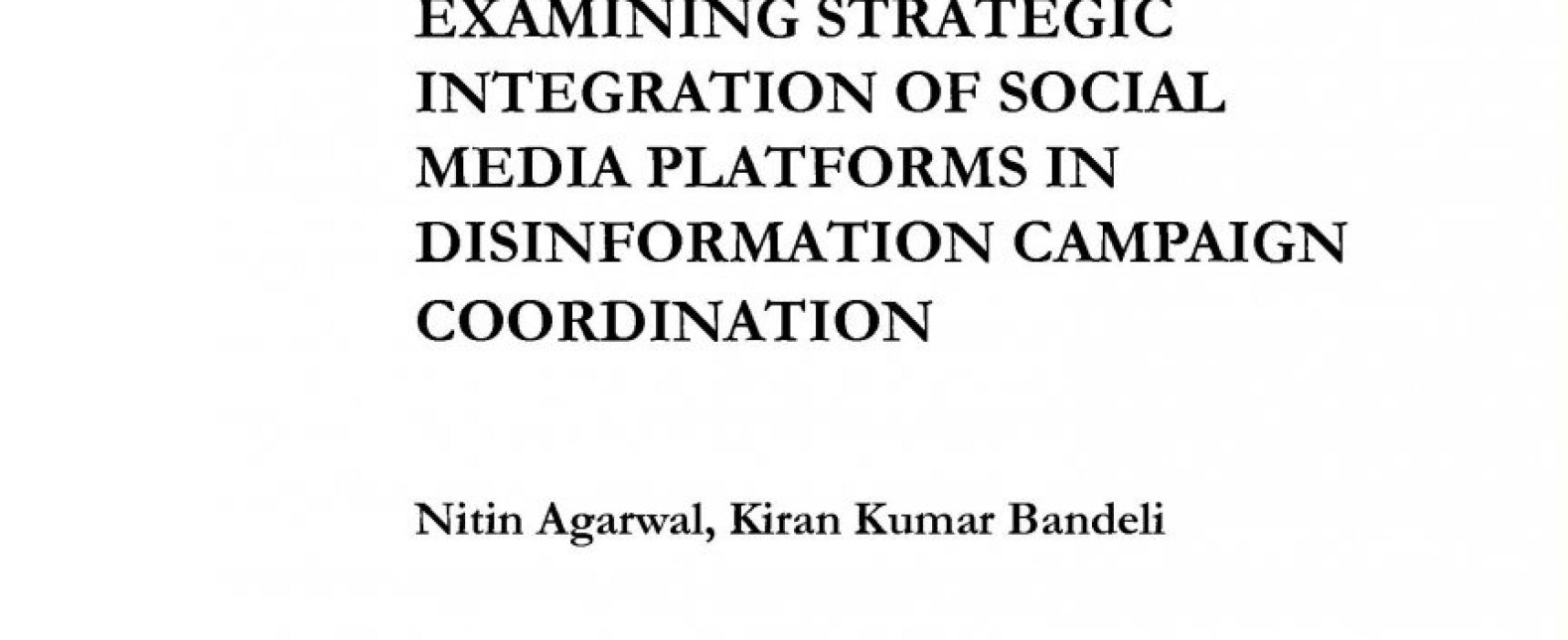 Nitin Agarwal, Kiran Kumar Bandeli. Examining strategic integration of social media platforms in disinformation campaign coordination