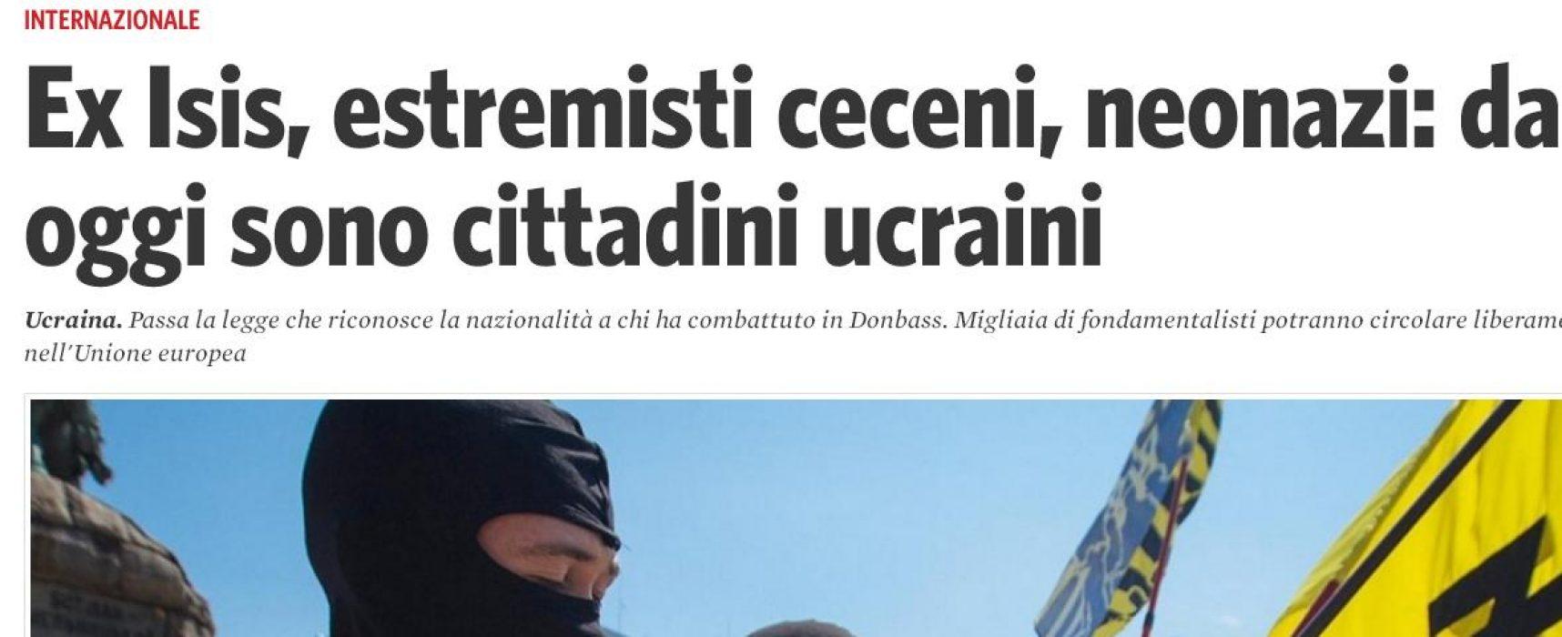 Fake de Il Manifesto : Ex Isis, estremisti ceceni, neonazi: da oggi sono cittadini ucraini