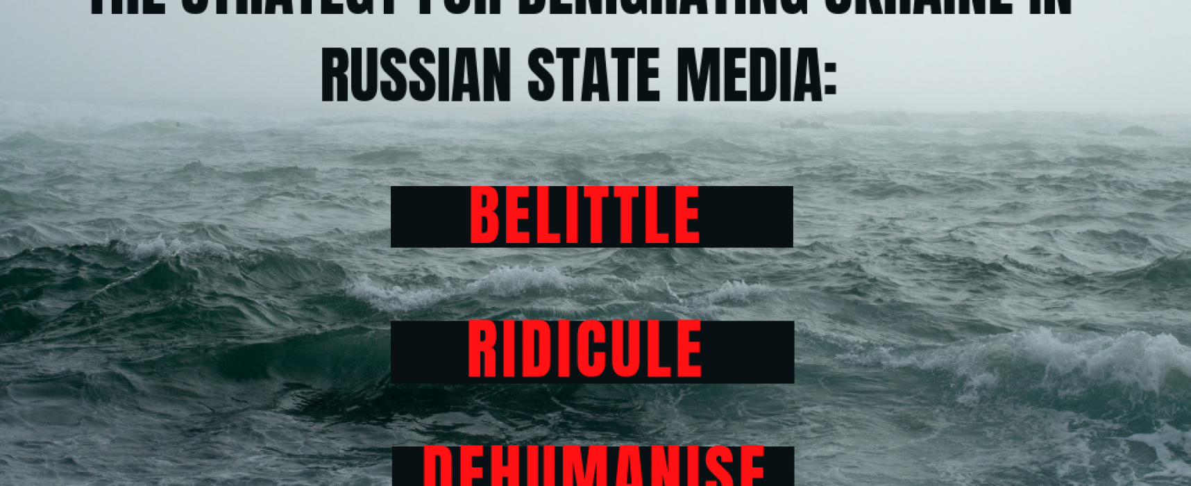Denigrating Ukraine with disinformation