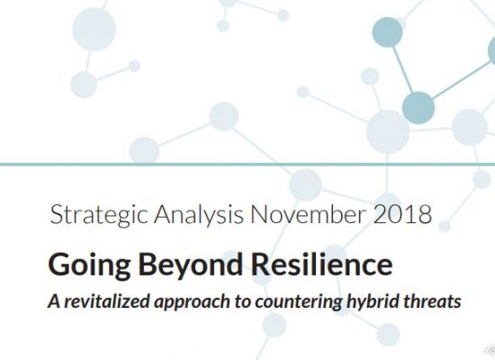 Strategic Analysis: Going Beyond Resilience. A revitalised approach to countering hybrid threats