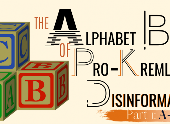 The alphabet book of pro-Kremlin disinformation (Part I: A – E)