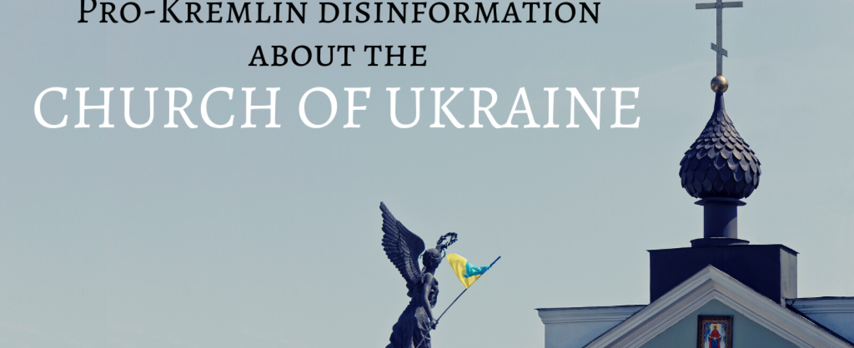 Útoky na Ukrajinskou církev: Kreml proměnil pravoslaví na bojiště
