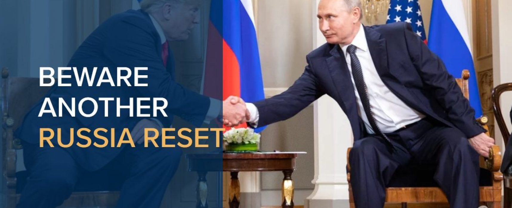 Beware another Russia reset