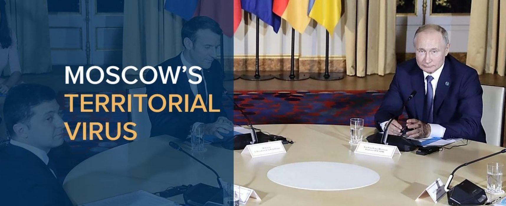 Moskaus territoriales Virus: Gegen die Gefangennahme der Ukraine durch den Kreml