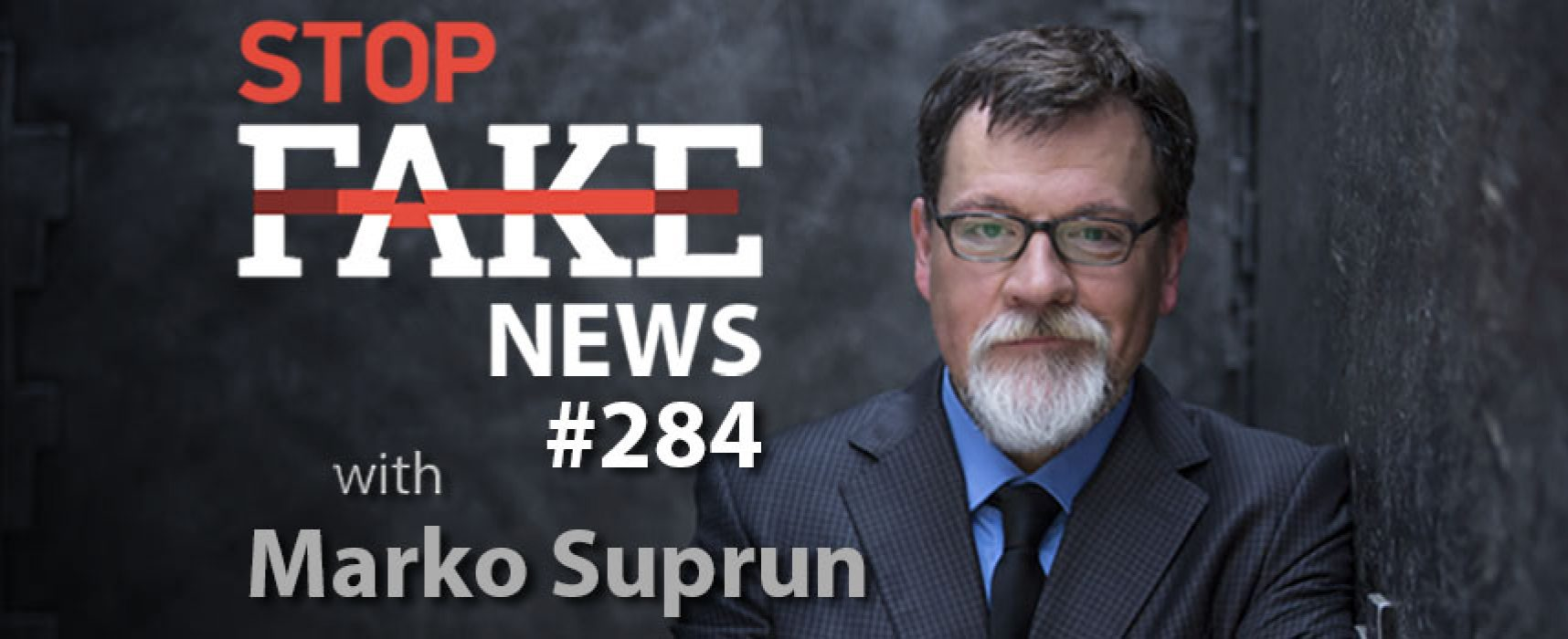 Trouble in Disinfo World: StopFakeNews with Marko Suprun (No. 284)