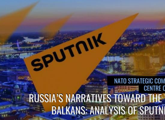 Sputnik Srbija narratives fuel East-West division in Western Balkans, NATO Stratcom Report finds