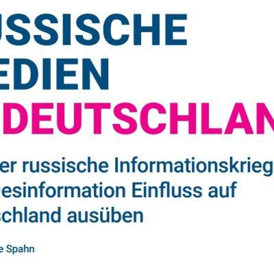 Russische Medien in Deutschland: Der russische Informationskrieg und Desinformation